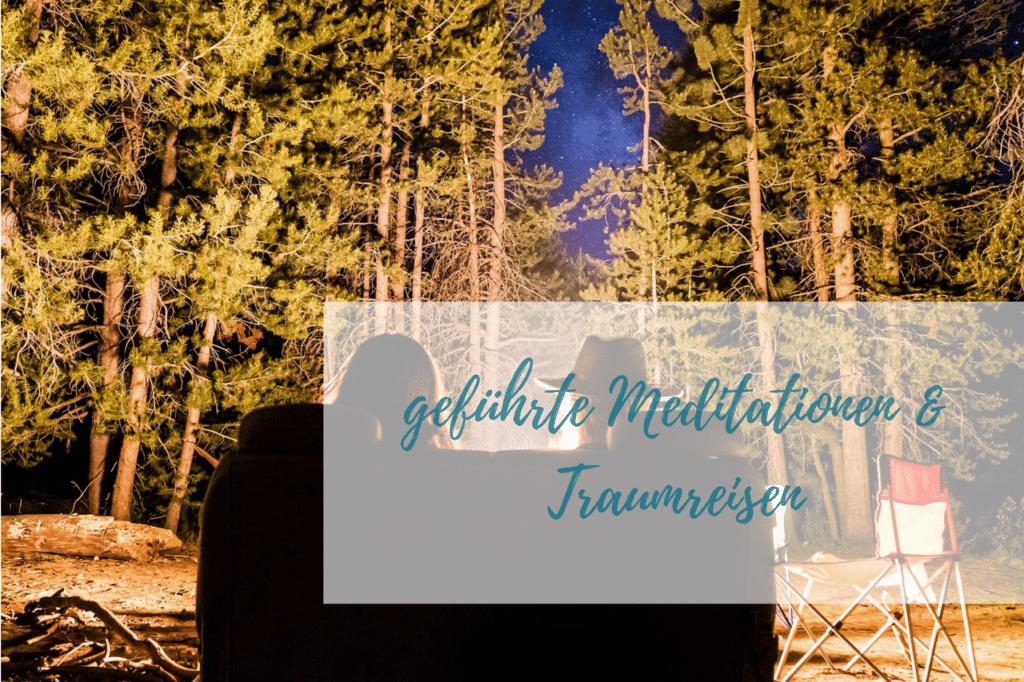 geführte Meditationen und Traumreisen für Dich